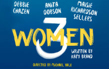 3 Women at Trafalgar Studios 2, London