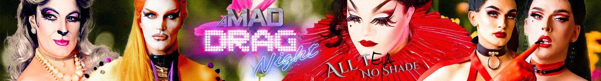 A MAD Drag Night - All T, No Shade! tickets