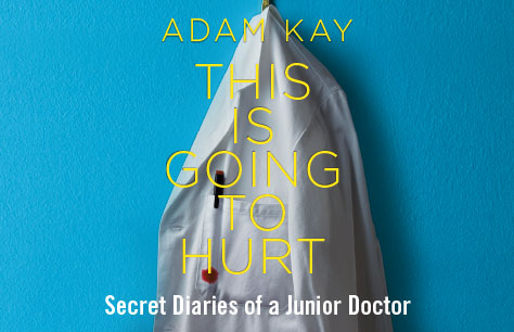 Adam Kay: This Is Going to Hurt (Secret Diaries Of A Junior Doctor)<br>• Was £40 Now £20 Saving £20