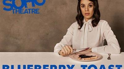 Blueberry Toast at Soho Theatre,London