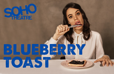 Blueberry Toast at Soho Theatre, London