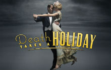 Death Takes A Holiday tickets