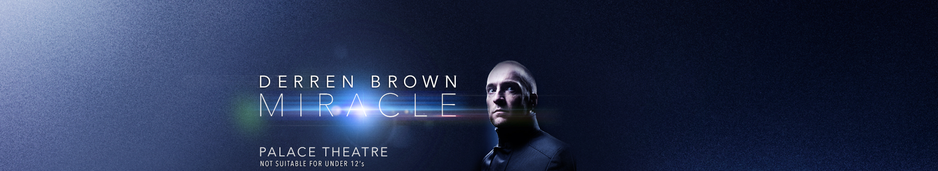Derren Brown: Miracle tickets London Palace Theatre