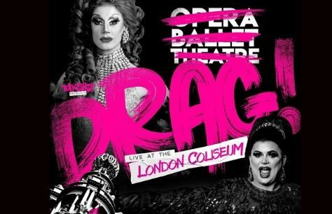 Drag! Live at the London Coliseum Tickets