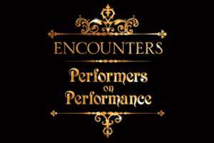 Encounters: Performers on Performance gallery image