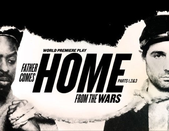 Father Comes Home From The Wars (Parts 1, 2 & 3)