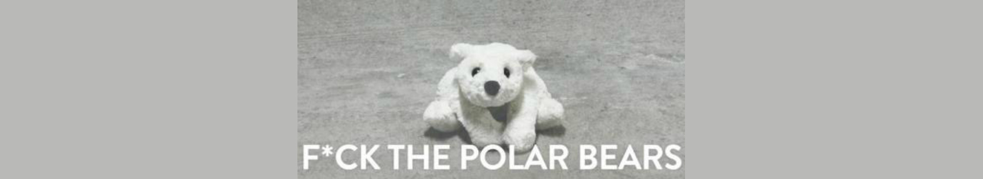 F*ck The Polar Bears tickets Bush Theatre