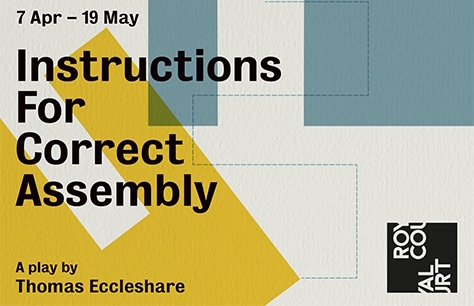 Instructions for Correct Assembly at Royal Court Theatre, London