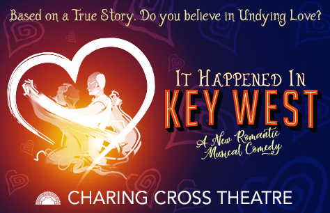 It Happened in Key West at Charing Cross Theatre, London