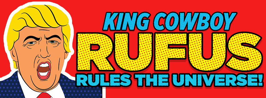 King Cowboy Rufus Rules The Universe Gallery Image