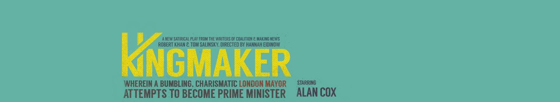 Kingmaker tickets London Arts Theatre