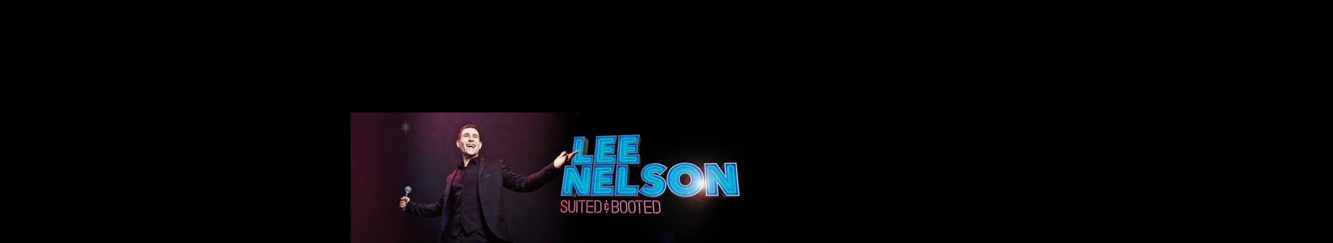 Lee Nelson: Suited And Booted tickets London