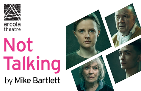 Not Talking at Arcola Theatre, London
