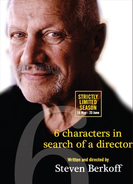 Steven Berkoff's Six Characters in Search of an Author Tickets