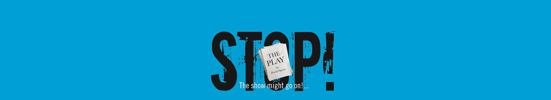 Stop! The Play tickets London