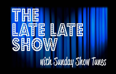 The Late Late Show With Sunday Show Tunes