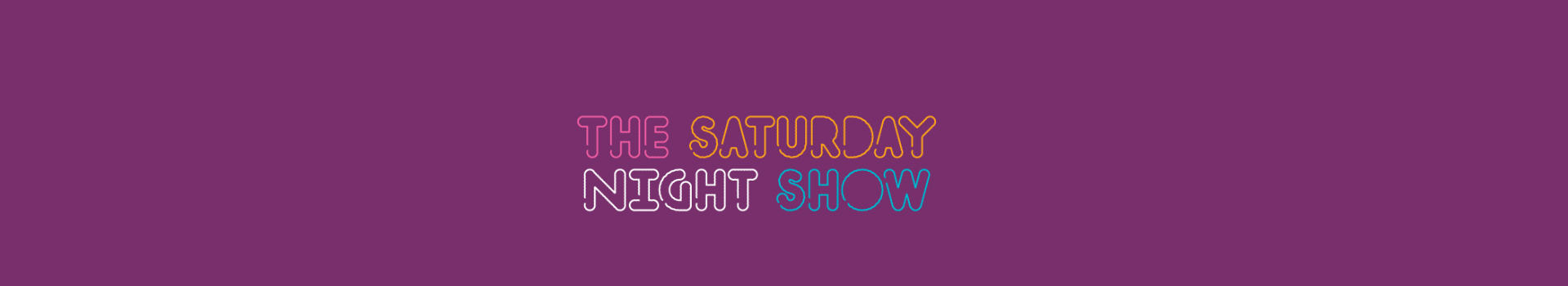 The Saturday Night Show banner image