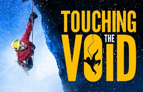 Touching The Void<br>• Was £65 Now £45 Saving £20