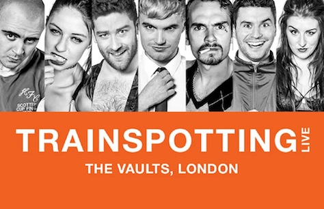 Trainspotting Live at The Vaults, London