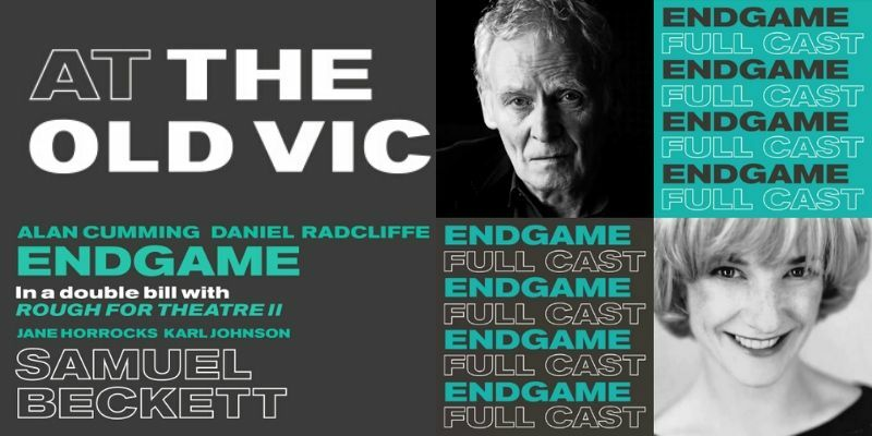 Further Endgame cast announced to join Daniel Radcliffe and Alan Cumming at The Old Vic