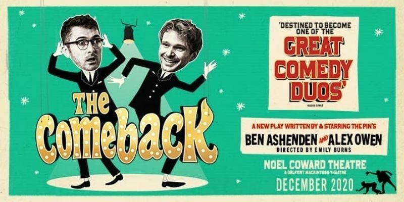 The Comeback set to save Christmas this season with newly announced run at the Noel Coward Theatre!