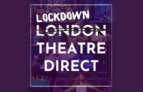 Get your West End theatre fix with Lockdown Theatre [Direct]: LTD's new weekly Insta series