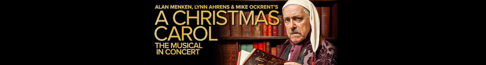 A Christmas Carol by Alan Menken, Lynn Ahrens and Mike Ockrent banner image