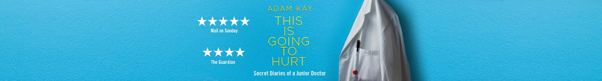 Adam Kay: This Is Going to Hurt (Secret Diaries Of A Junior Doctor) at the Garrick Theatre