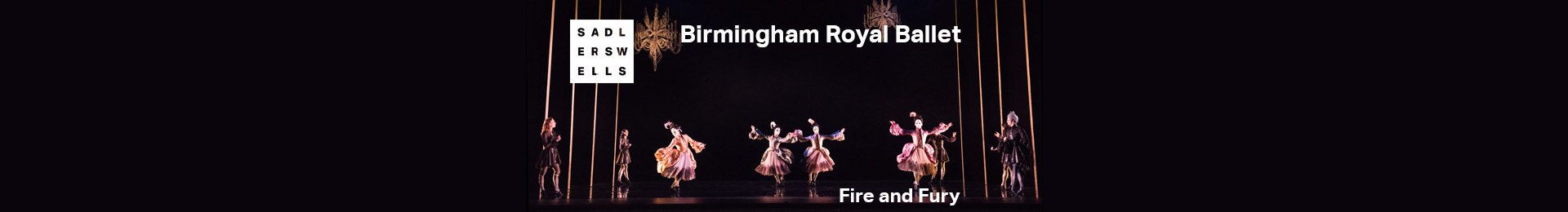 Birmingham Royal Ballet: Fire and Fury Sadlers Wells Tickets