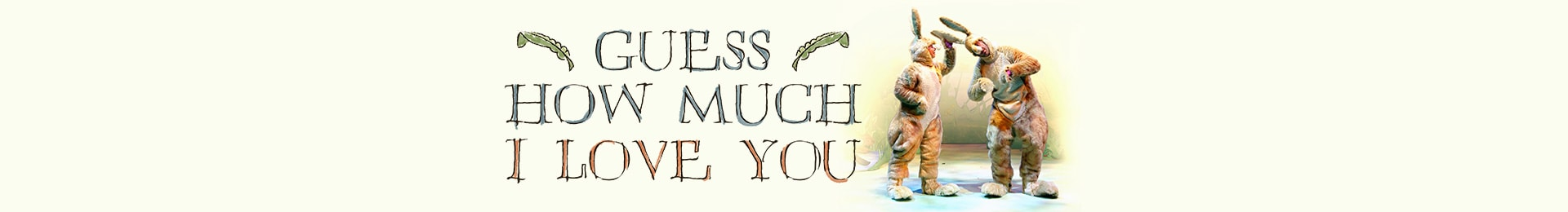 Guess How Much I Love You banner image