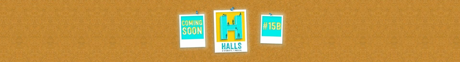 Halls The Musical banner image