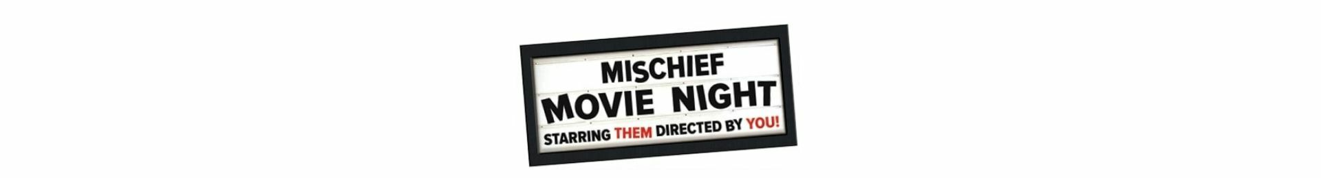 Mischief Movie Night banner image