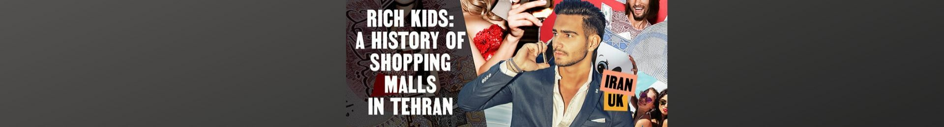 Rich Kids: A History of Shopping Malls in Tehran banner image