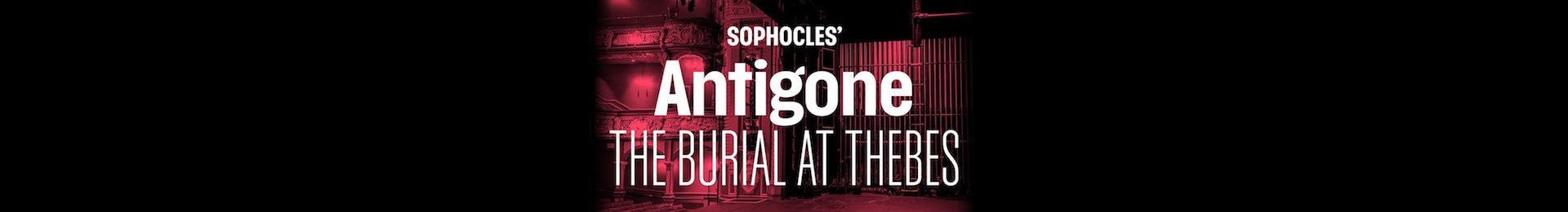 Sophocles' Antigone: The Burial at Thebes banner image