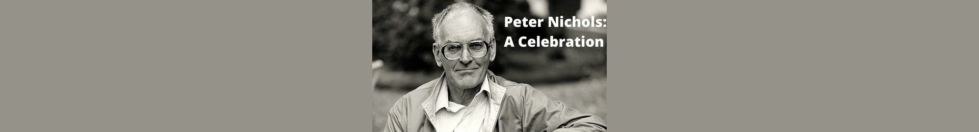 The British Library presents Peter Nichols: A Celebration banner image