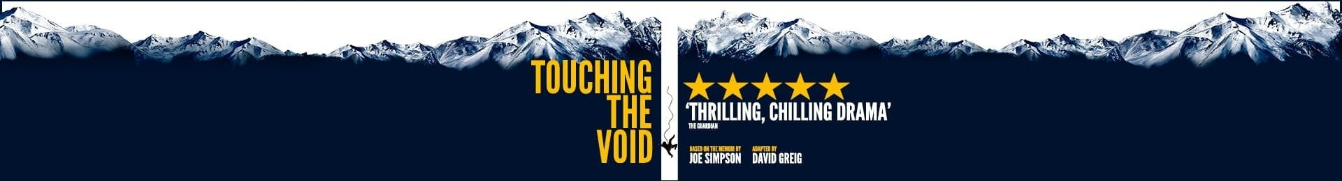 Touching The Void tickets at the Duke of Yorks Theatre and Dinner at Bella Italia - Irving Street